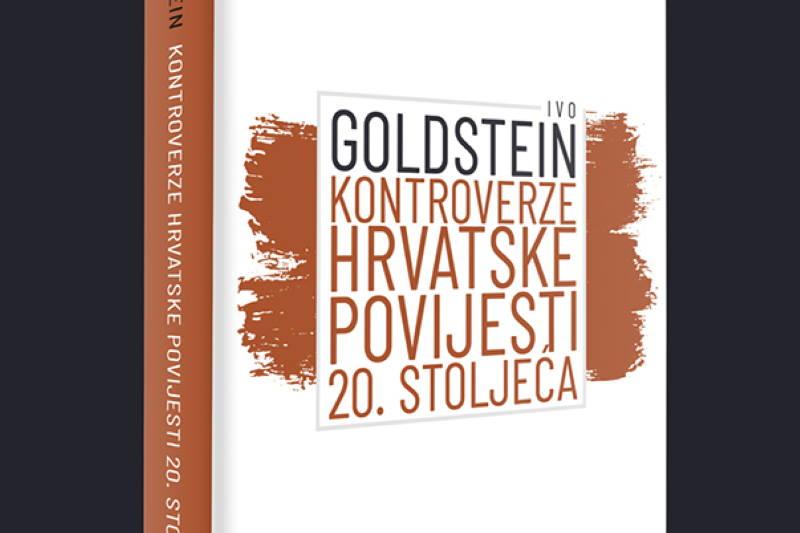"""Dr. Ivo Goldstei: """"Kontroverze hrvatske povijesti 20. stoljeća"""""""
